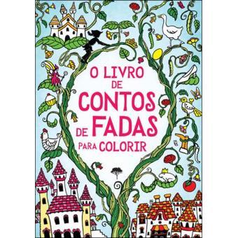 Livro infantil para colorir O Livro de Contos de Fadas para Colorir