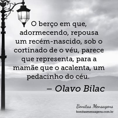 Frase de Olavo Bilac que tem tudo a ver com a chegada de um bebê ao mundo